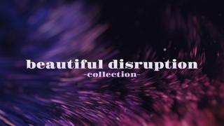 Beautiful Disruption