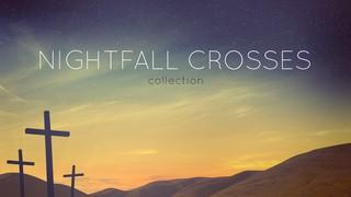 Nightfall Crosses