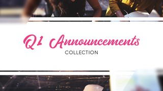 Q1 Announcements