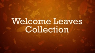 Welcome Leaves