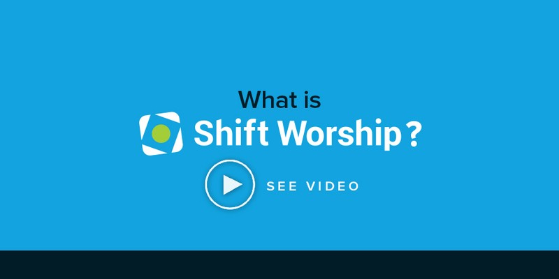 Your One-Minute Intro to Shift Worship