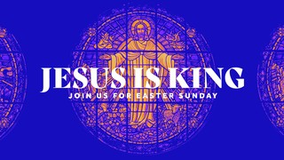 Jesus Is King Sermon
