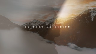 Be Thou My Vision Sermon