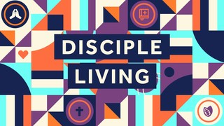 Disciple Living Sermon Title