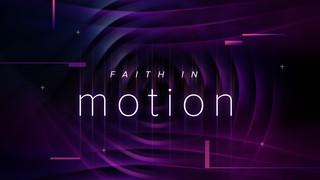Faith in Motion Sermon Title
