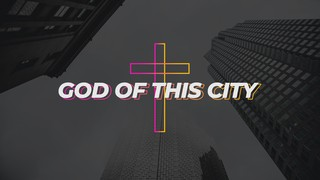 God of City Sermon