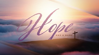 Hope Has a Name Sermon Title