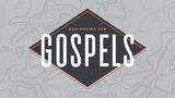 Navigating The Gospels (Sermon Titles)