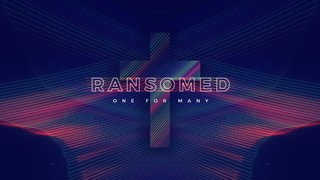 Ransomed Sermon