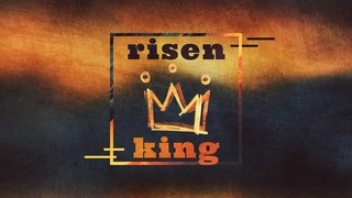 Risen King Sermon
