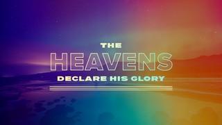 Heavens Declare Sermon