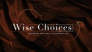 Wise Choices Sermon Title