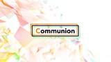 Bright Plex Communion (Motions)