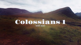 Colossians 1 - With Text