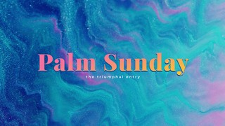 Easter Flow Palm Sunday