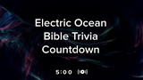 Electric Ocean Trivia Countdown