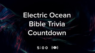 Electric Ocean Trivia Countdown