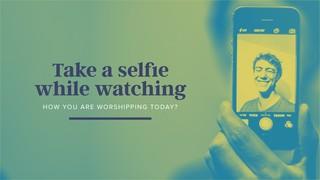 Take A Selfie Sermon