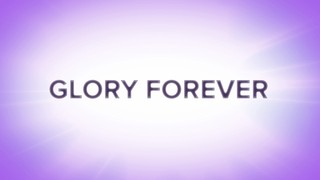 Glory Forever