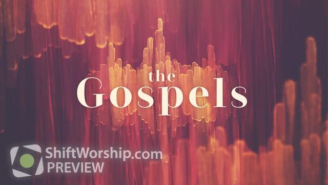 Preview of Gospels Sermon Series