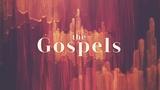 Gospels Sermon Series (Sermon Titles)