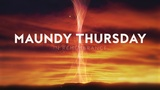 Holy Week Glow Maundy Thursday