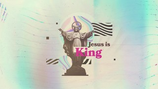 Jesus Is King Title