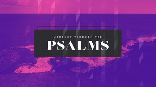 Journey through the Psalms Sermon Title