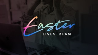 Easter Livestream Sermon