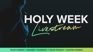 Holy Week Livestream Sermon