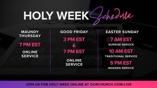 Holy Week Schedule Sermon