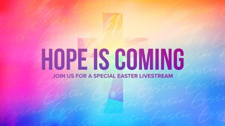 Hope Is Coming Sermon