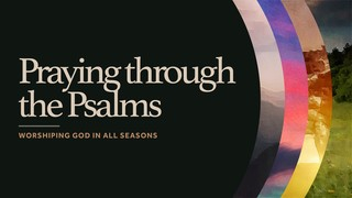 Praying Psalms Sermon