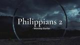 Philippians 2 Worship Starter