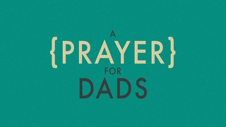 Prayer For Dads
