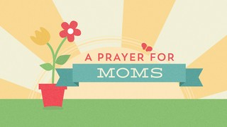 Prayer for Moms