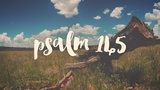 Psalm 145 (Church Videos)