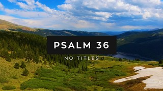 Psalm 36 No Titles