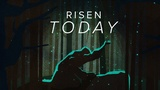 Risen Today
