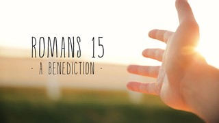 Romans 15 Benediction