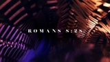 Romans 8:28 (Church Videos)