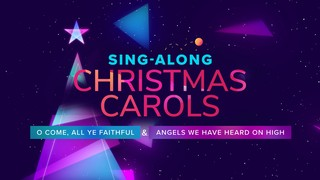 Sing-Along! O Come + Angels