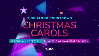 Sing-Along Countdown! O Come + Angels