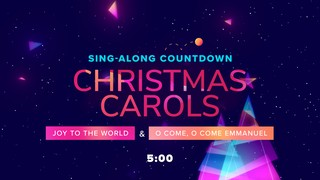 Sing-Along Countdown! Joy + O Come O Come