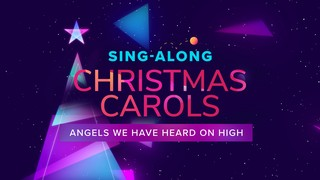 Sing-Along! Angels We Have Heard on High