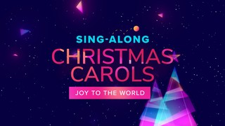 Sing-Along! Joy to the World