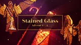 Stained Glass Advent 1-4