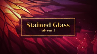 Stained Glass Advent 3