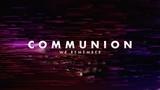 Streak Storm Communion (Stills)