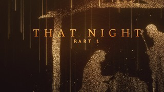 That Night Part 1